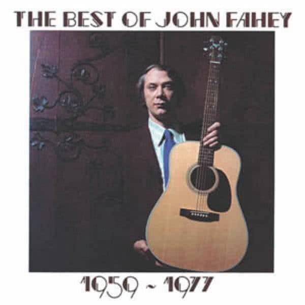 The Best of John Fahey